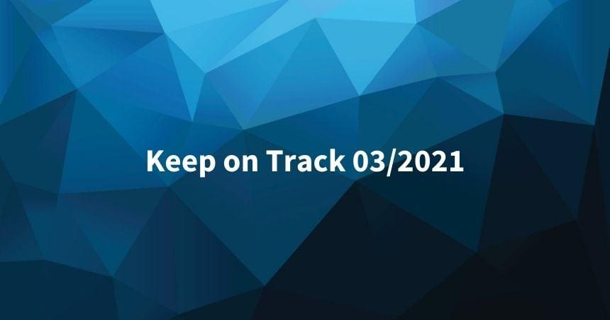 Keep on Track maaliskuu 2021