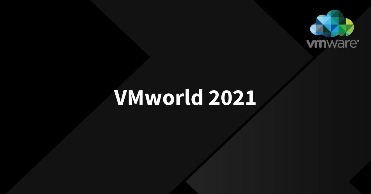 Asiantuntijoiden nostot VMworld 2021 -tapahtumasta