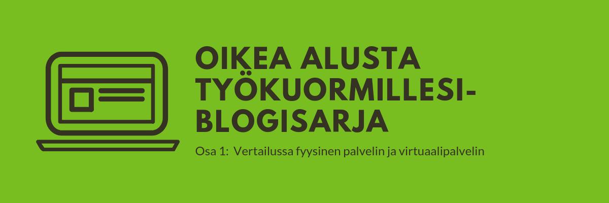 oikea alusta työkuormillesi-blogisarja-1